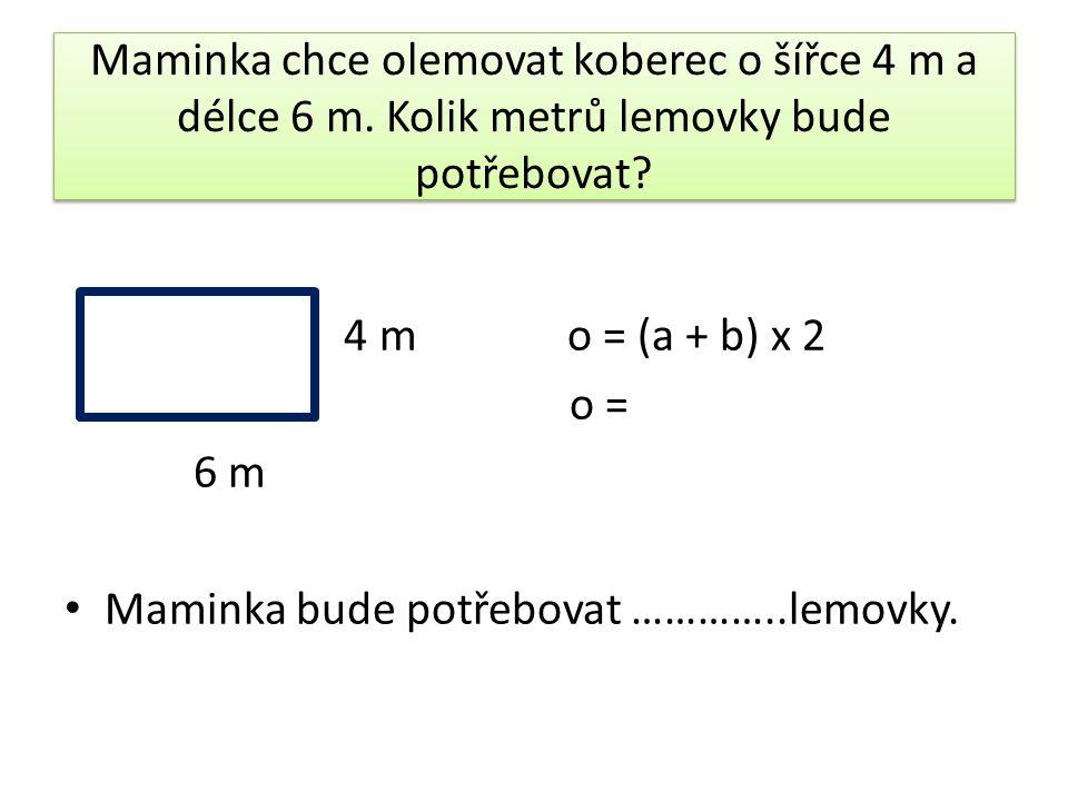 Vypočítej obvody obdélníků 3 5 4 4 6 1 o = o = o = 3 5 4 4 6 1 o = o = o =