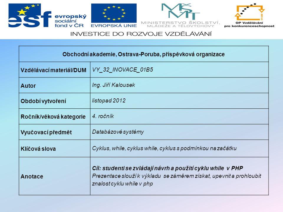 Obchodní akademie, Ostrava-Poruba, příspěvková organizace Vzdělávací materiál/DUM VY_32_INOVACE_01B5 Autor Ing.