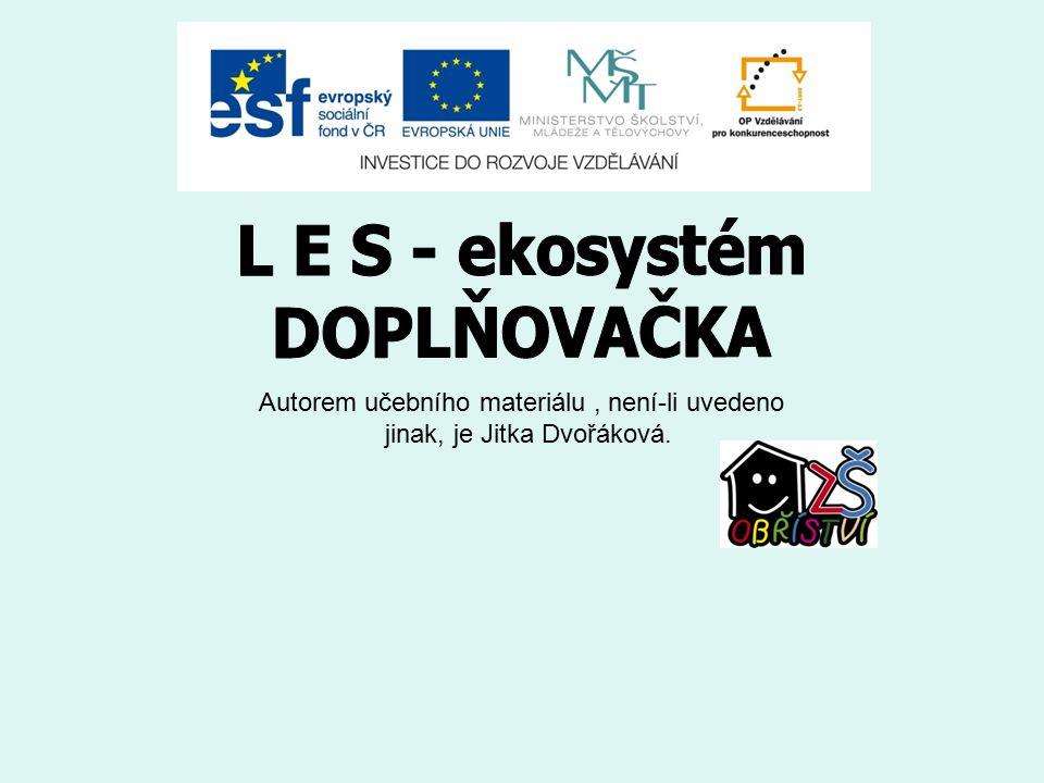 Autorem učebního materiálu, není-li uvedeno jinak, je Jitka Dvořáková.