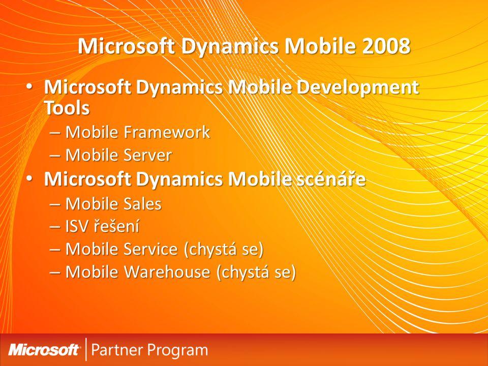 Microsoft Dynamics Mobile 2008 Microsoft Dynamics Mobile Development Tools Microsoft Dynamics Mobile Development Tools – Mobile Framework – Mobile Server Microsoft Dynamics Mobile scénáře Microsoft Dynamics Mobile scénáře – Mobile Sales – ISV řešení – Mobile Service (chystá se) – Mobile Warehouse (chystá se)