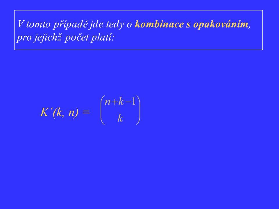 1: Uspořádanost k-tic: 2: NE Opakování: ANO K´(k, n) = 0: k = n = Rozhodování: např. 1: