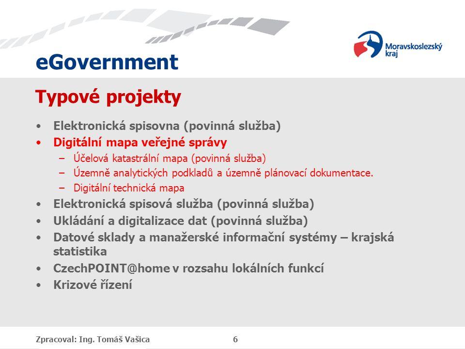 eGovernment Typové projekty Elektronická spisovna (povinná služba) Digitální mapa veřejné správy –Účelová katastrální mapa (povinná služba) –Územně an