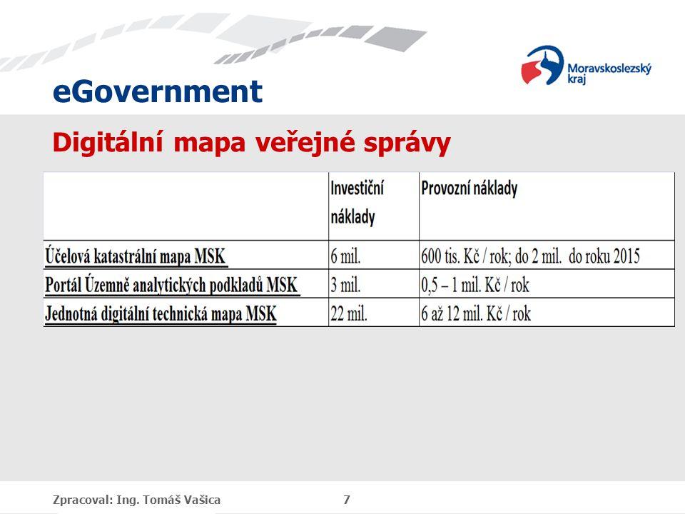 eGovernment Digitální mapa veřejné správy Zpracoval: Ing. Tomáš Vašica 7