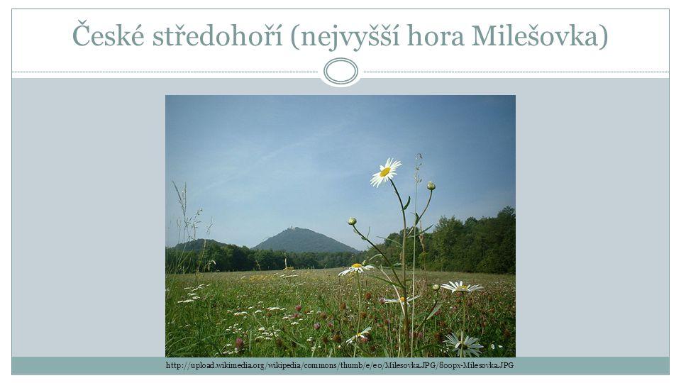 České středohoří (nejvyšší hora Milešovka) http://upload.wikimedia.org/wikipedia/commons/thumb/e/e0/Milesovka.JPG/800px-Milesovka.JPG
