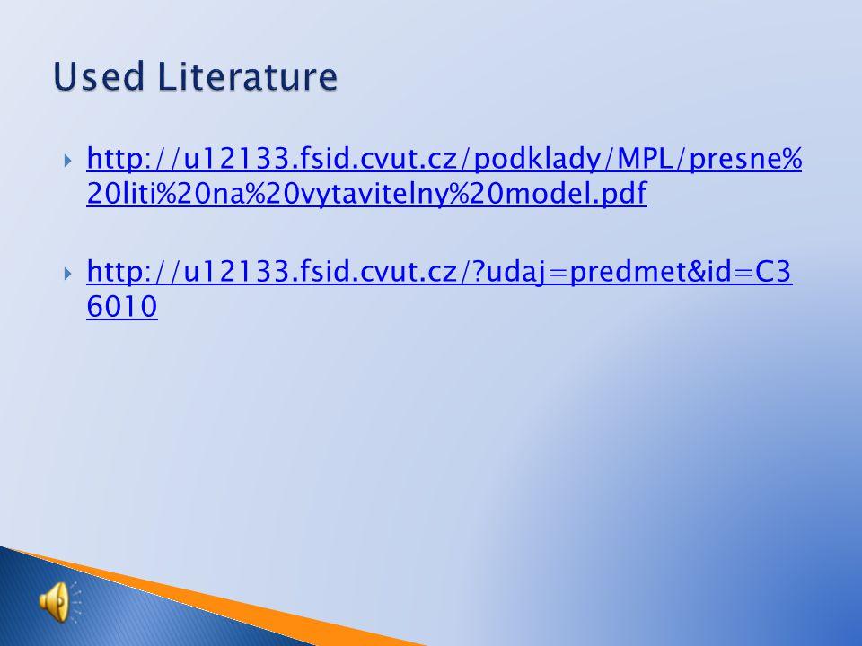  http://u12133.fsid.cvut.cz/podklady/MPL/presne% 20liti%20na%20vytavitelny%20model.pdf http://u12133.fsid.cvut.cz/podklady/MPL/presne% 20liti%20na%20vytavitelny%20model.pdf  http://u12133.fsid.cvut.cz/?udaj=predmet&id=C3 6010 http://u12133.fsid.cvut.cz/?udaj=predmet&id=C3 6010