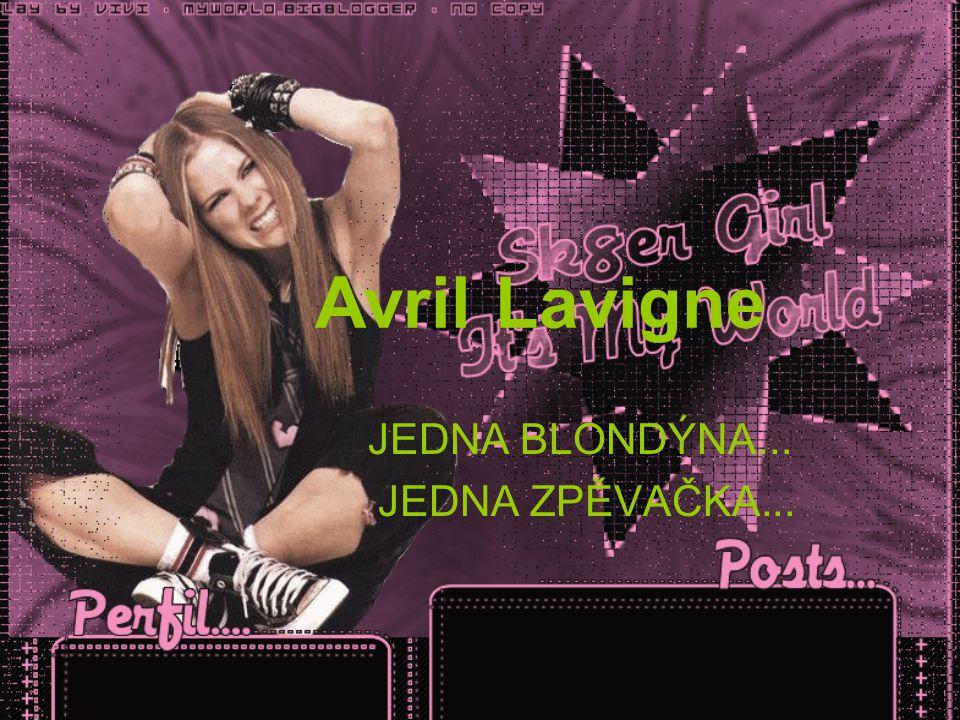 Avril Lavigne JEDNA BLONDÝNA... JEDNA ZPĚVAČKA...