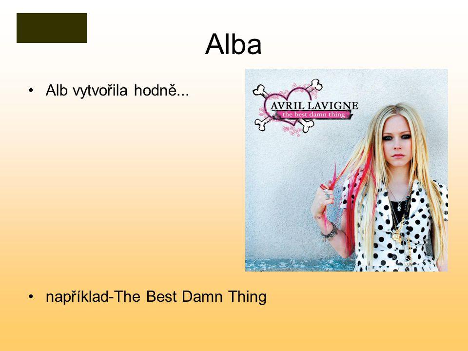 Alba Alb vytvořila hodně... například-The Best Damn Thing