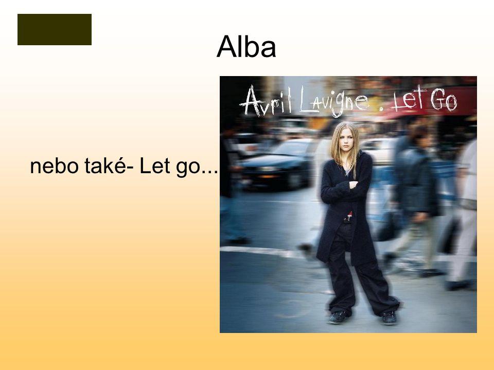 Alba nebo také- Let go...