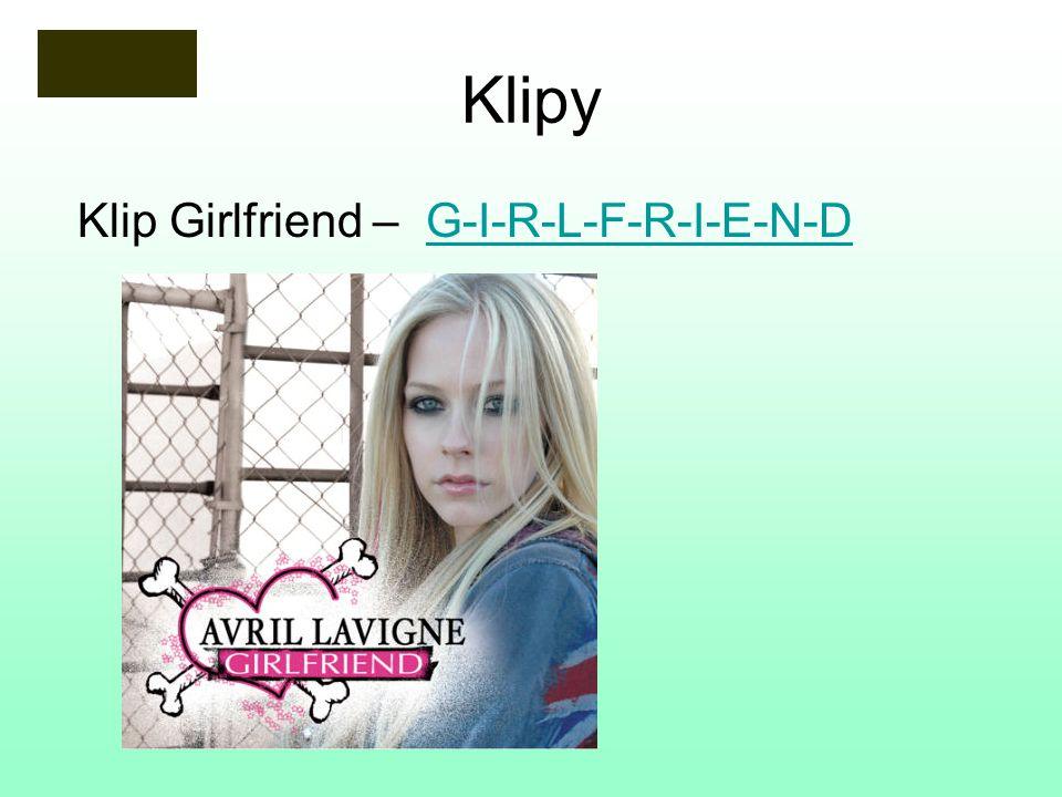 Klipy Klip Girlfriend – G-I-R-L-F-R-I-E-N-DG-I-R-L-F-R-I-E-N-D