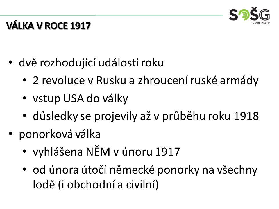 Egon Schiele VÁLKA V ROCE 1917 dvě rozhodující události roku 2 revoluce v Rusku a zhroucení ruské armády vstup USA do války důsledky se projevily až v