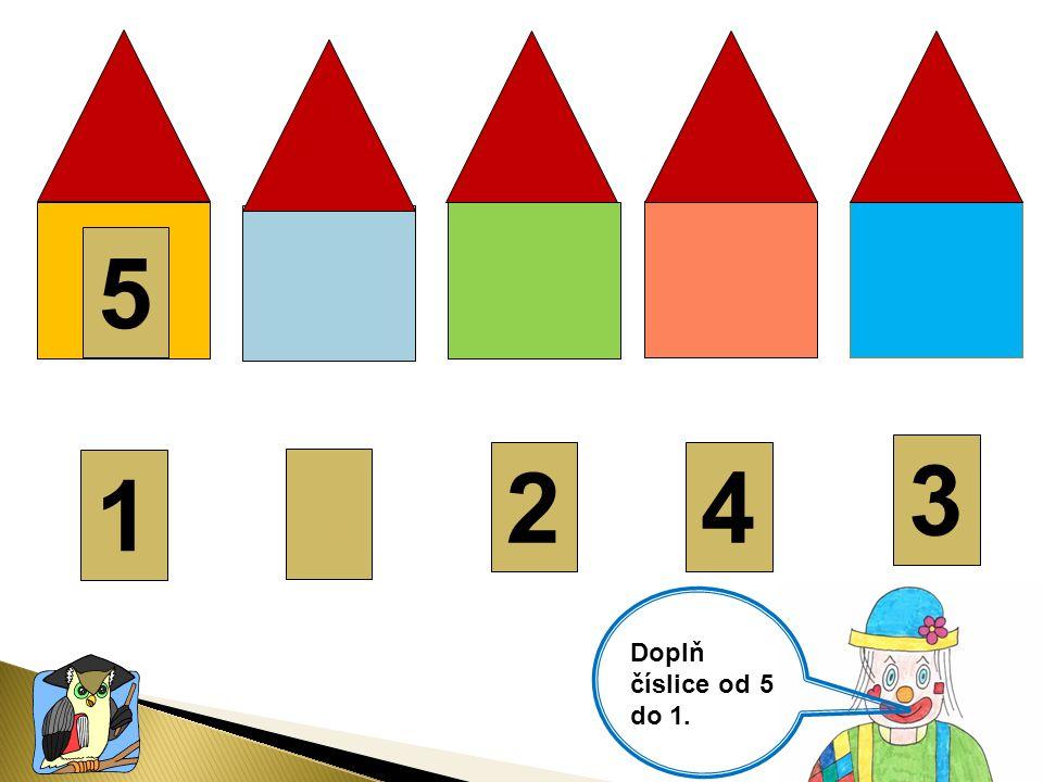 Doplň číslice od 5 do 1. 1 5 2 4 3 2