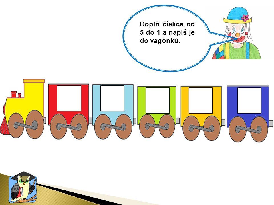 Doplň číslice od 5 do 1 a napiš je do vagónků.