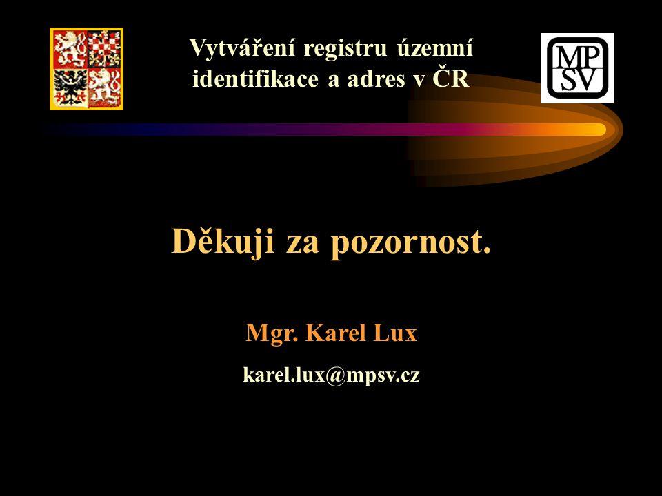 Vytváření registru územní identifikace a adres v ČR Děkuji za pozornost.