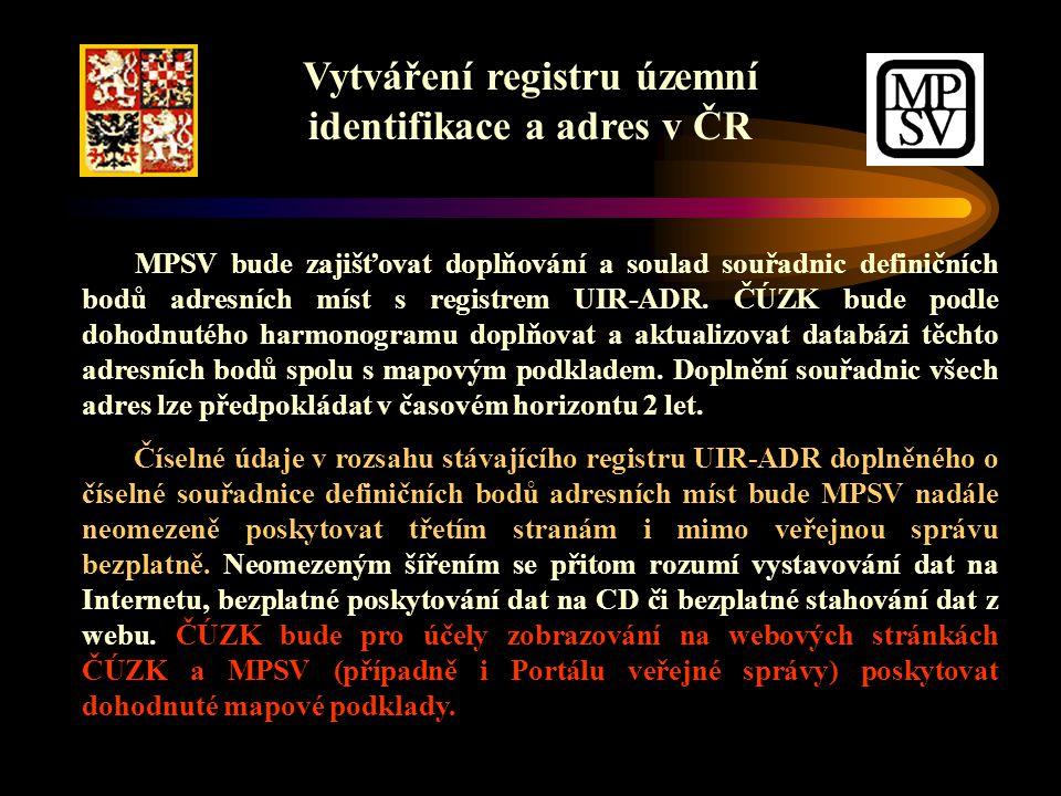 Vytváření registru územní identifikace a adres v ČR MPSV bude zajišťovat doplňování a soulad souřadnic definičních bodů adresních míst s registrem UIR-ADR.