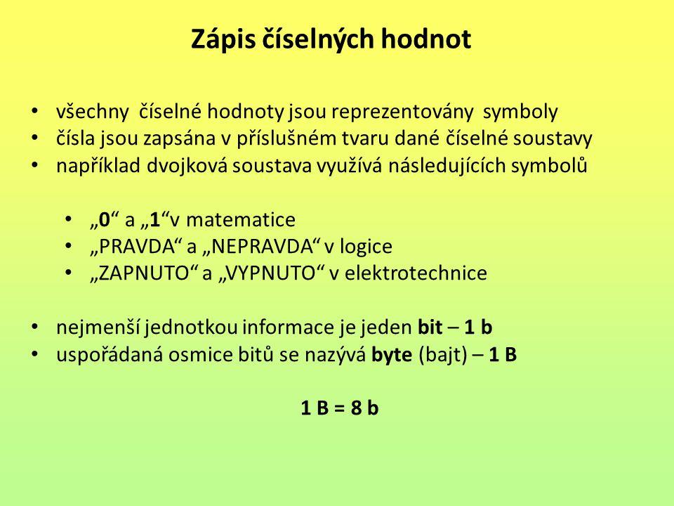Zápis číselných hodnot všechny číselné hodnoty jsou reprezentovány symboly čísla jsou zapsána v příslušném tvaru dané číselné soustavy například dvojk