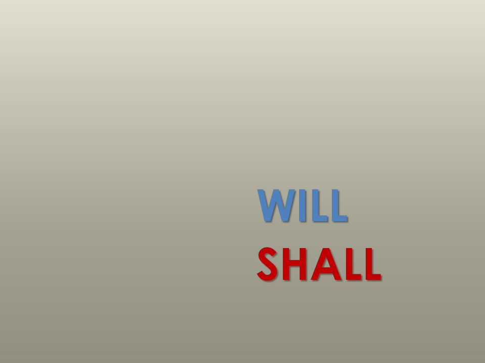 WILL SHALL