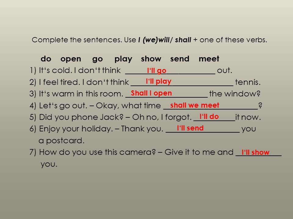 Metodické pokyny k materiálu: 1) tento digitální učební materiál je zaměřen na osvojení si učiva týkajícího se vyjadřování budoucího děje pomocí will/shall a následné procvičení tohoto tématu 2) na prvních stranách se žáci seznámí s použitím will a tvořením záporu 3) ve druhé části se žáci seznámí s rozdíly mezi will a shall 4) další část je zaměřena na procvičení osvojeného učiva 5) metodické pokyny jsou uvedeny u cvičení 6) cvičení lze využít v papírové podobě nebo s nimi lze pracovat skupinově na interaktivní tabuli