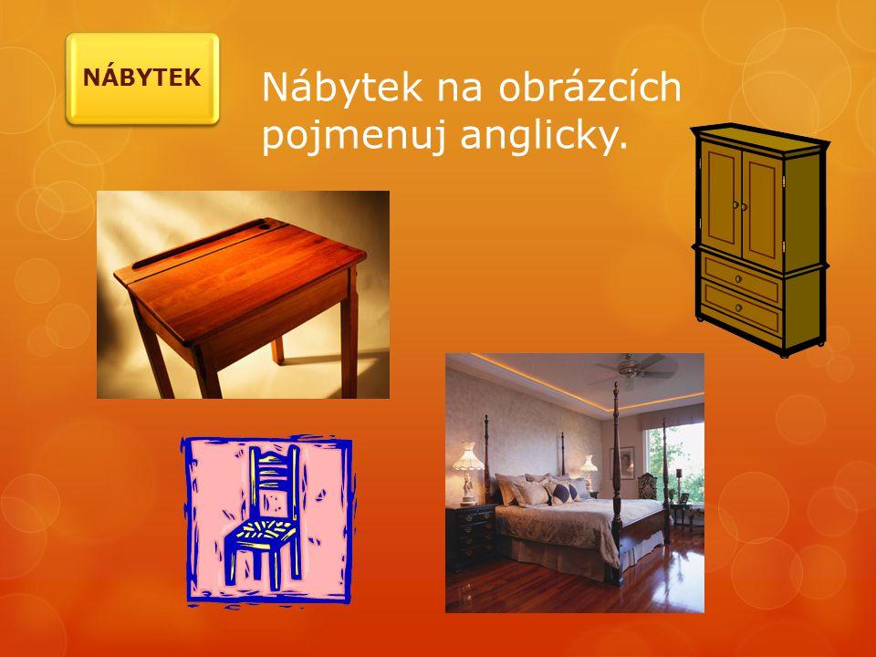 Nábytek na obrázcích pojmenuj anglicky. NÁBYTEK
