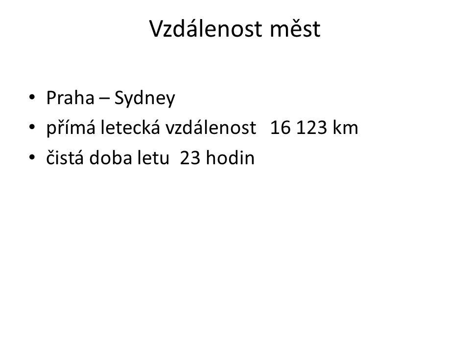 Vzdálenost měst Praha – Sydney přímá letecká vzdálenost 16 123 km čistá doba letu 23 hodin