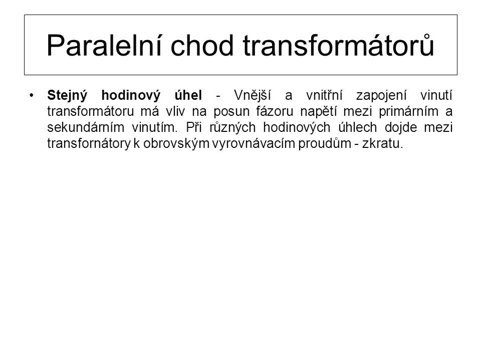 Paralelní chod transformátorů Stejný sled fází - Jednotlivé propojené fáze transformátorů musí mít stejné okamžité hodnoty napětí.