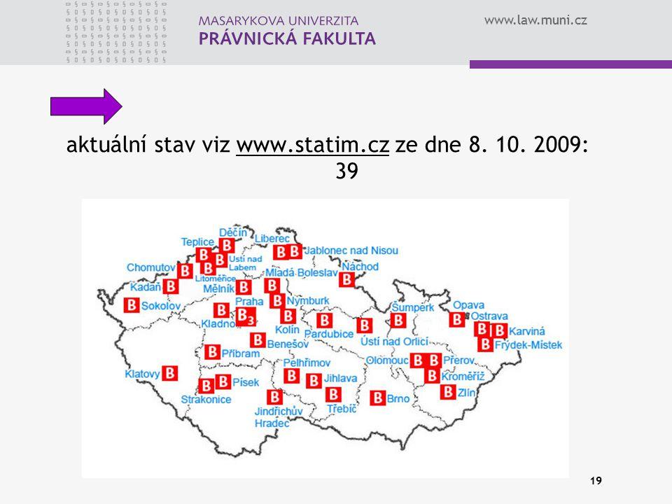 www.law.muni.cz 19 aktuální stav viz www.statim.cz ze dne 8. 10. 2009: 39www.statim.cz
