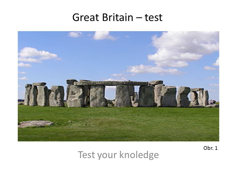 Test your knoledge Obr. 1 Great Britain – test