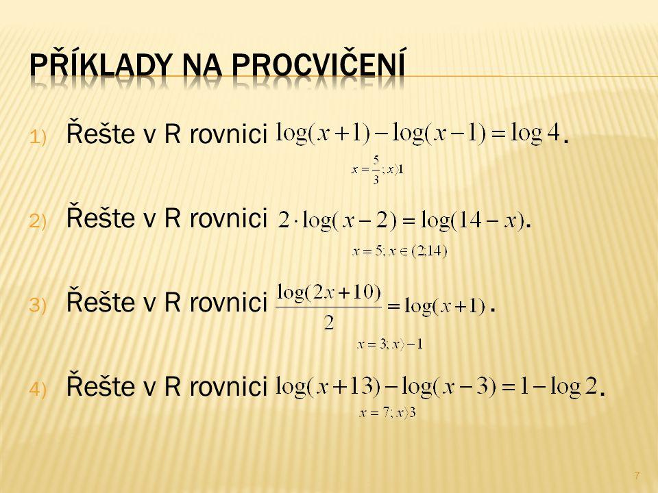 1) Řešte v R rovnici. 2) Řešte v R rovnici. 3) Řešte v R rovnici. 4) Řešte v R rovnici. 7