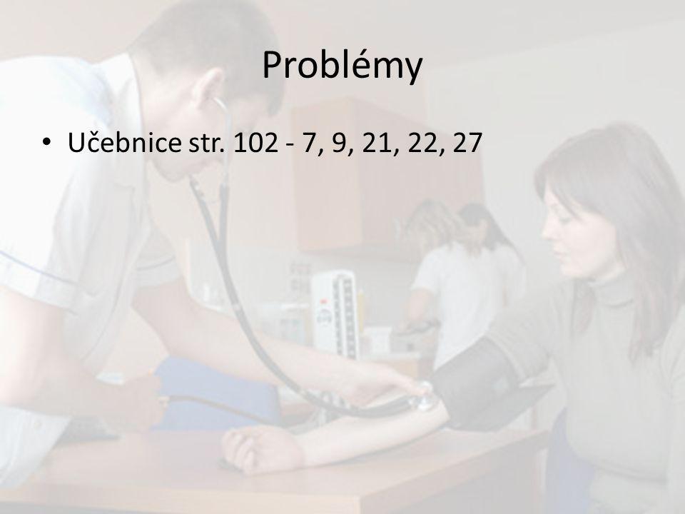 Problémy Učebnice str. 102 - 7, 9, 21, 22, 27