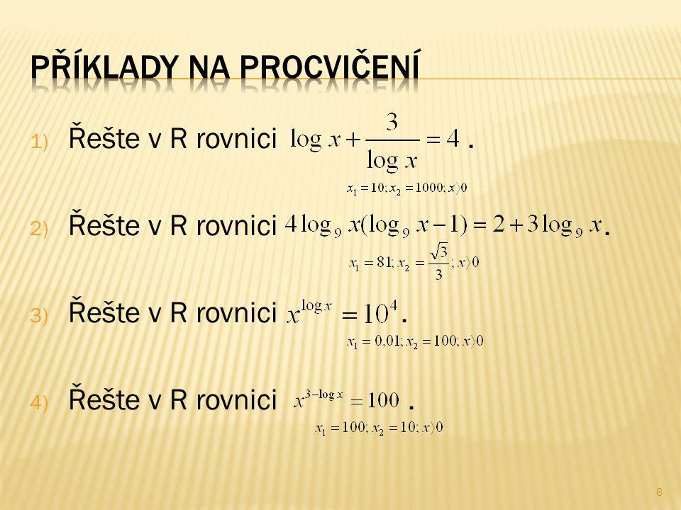 1) Řešte v R rovnici. 2) Řešte v R rovnici. 3) Řešte v R rovnici. 4) Řešte v R rovnici. 6