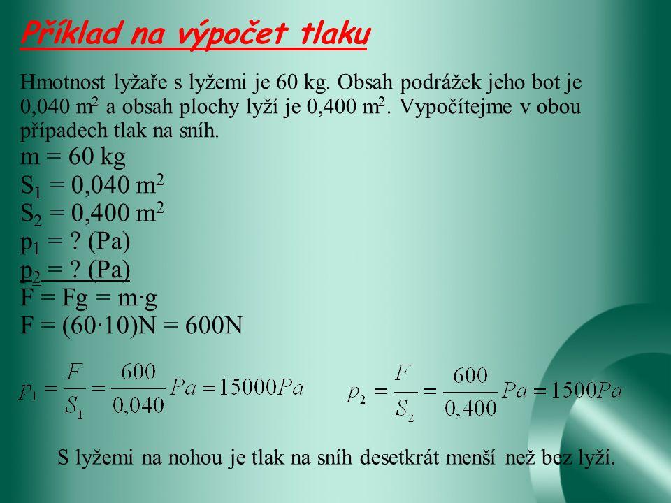 Příklady na výpočet p, F a S: