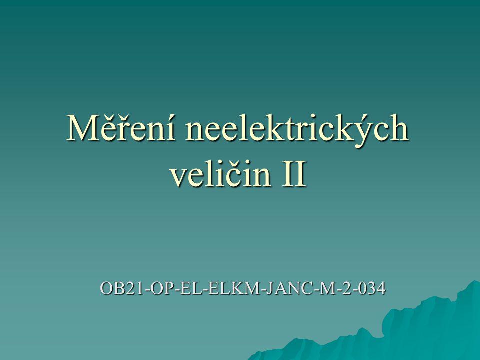 Měření neelektrických veličin II OB21-OP-EL-ELKM-JANC-M-2-034