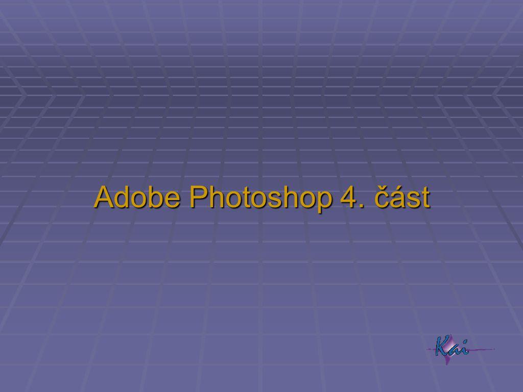 Adobe Photoshop 4. část