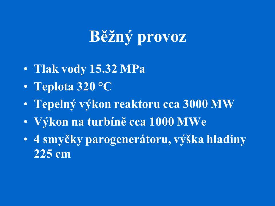 Běžný provoz Tlak vody 15.32 MPa Teplota 320 °C Tepelný výkon reaktoru cca 3000 MW Výkon na turbíně cca 1000 MWe 4 smyčky parogenerátoru, výška hladin