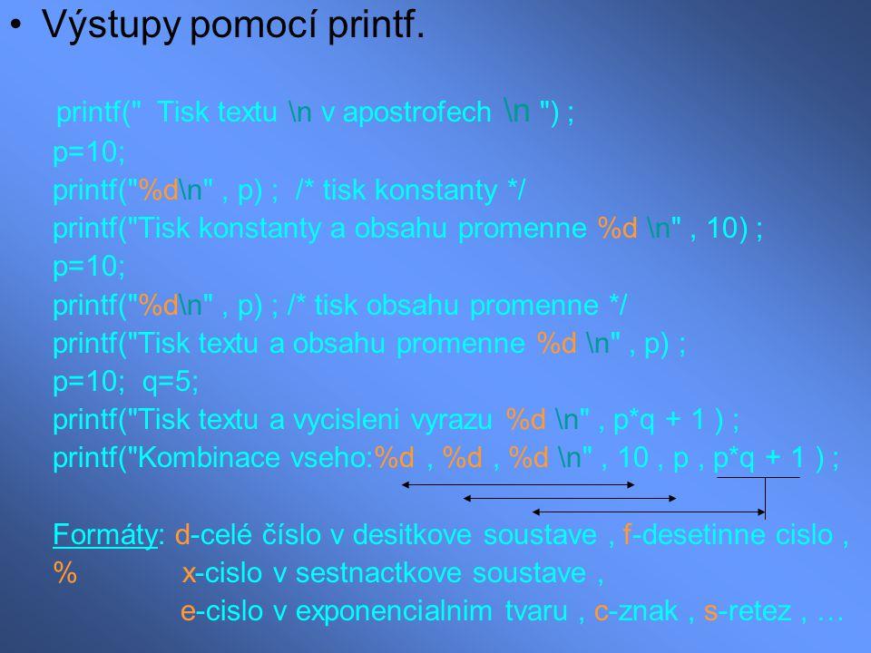 Výstupy pomocí printf. printf(