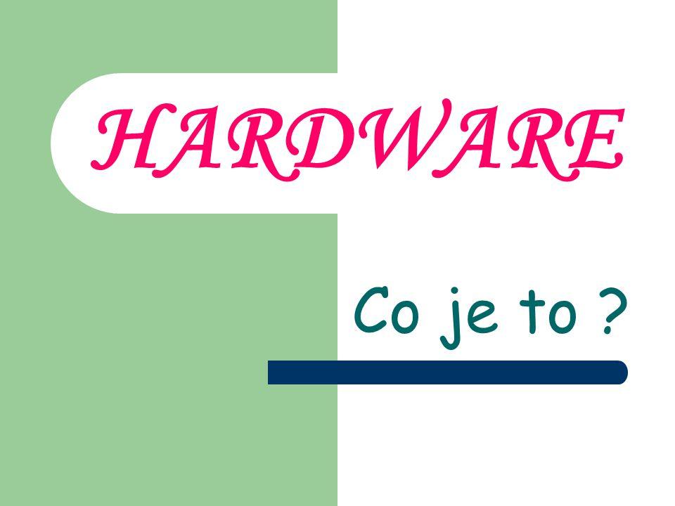 HARDWARE Co je to ?