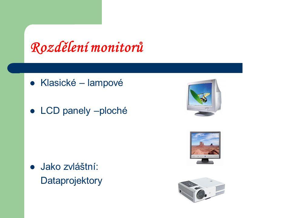 Zobrazovací zařízení Monitory Rozlišují se: – Úhlopříčka – 15 , 17 , …..23 – Obrazová frekvence – více než 75 Hz – Rozlišení – 800 x 600, 1024 x 768 – Záření – ochranný filtr – Počet bodů na palec (0,28 )