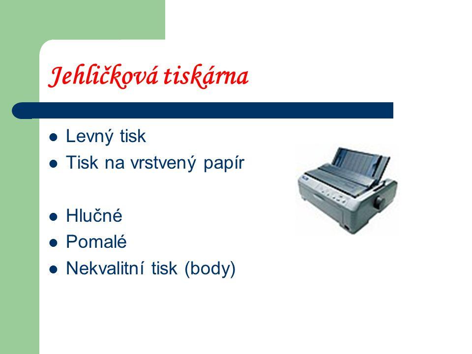 Tiskárny Výstupní zařízení Jehličková Inkoustová Laserová plotter
