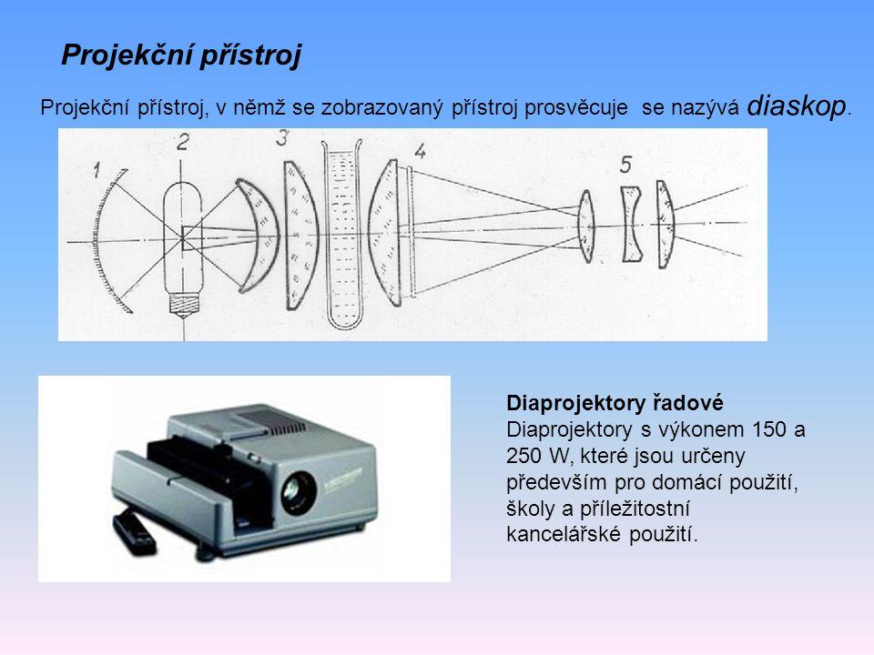 Projekční přístroj Projekční přístroj, v němž se zobrazovaný přístroj prosvěcuje se nazývá diaskop. Diaprojektory řadové Diaprojektory s výkonem 150 a