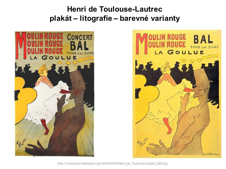 Henri de Toulouse-Lautrec plakát – litografie – barevné varianty http://commons.wikimedia.org/wiki/File%3AHenri_de_Toulouse-Lautrec_049.jpg