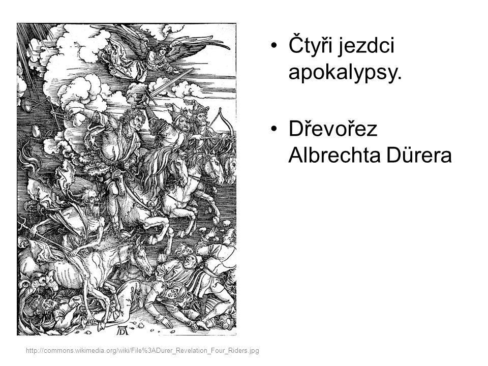 Čtyři jezdci apokalypsy. Dřevořez Albrechta Dürera http://commons.wikimedia.org/wiki/File%3ADurer_Revelation_Four_Riders.jpg