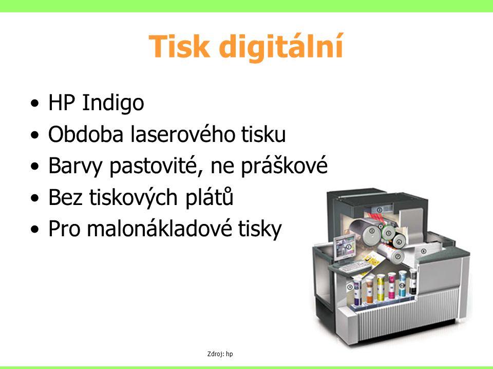 Tisk digitální HP Indigo Obdoba laserového tisku Barvy pastovité, ne práškové Bez tiskových plátů Pro malonákladové tisky Zdroj: hp