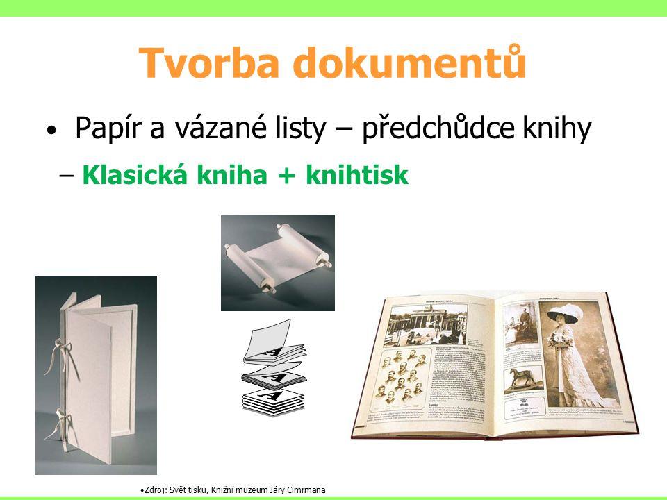 Tvorba dokumentů Dokumenty psány ručně Rozmnožení jen opisováním – pomalé a DRAHÉ V raném středověku řada panovníků neuměla číst a psát Změna – vynález knihtisku
