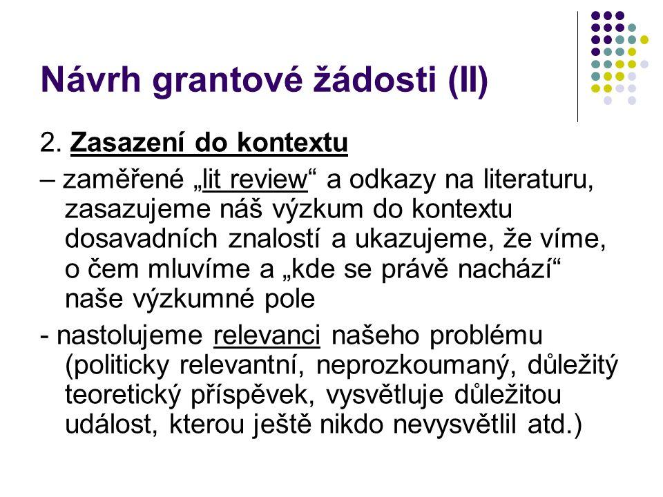 """Návrh grantové žádosti (II) 2. Zasazení do kontextu – zaměřené """"lit review"""" a odkazy na literaturu, zasazujeme náš výzkum do kontextu dosavadních znal"""