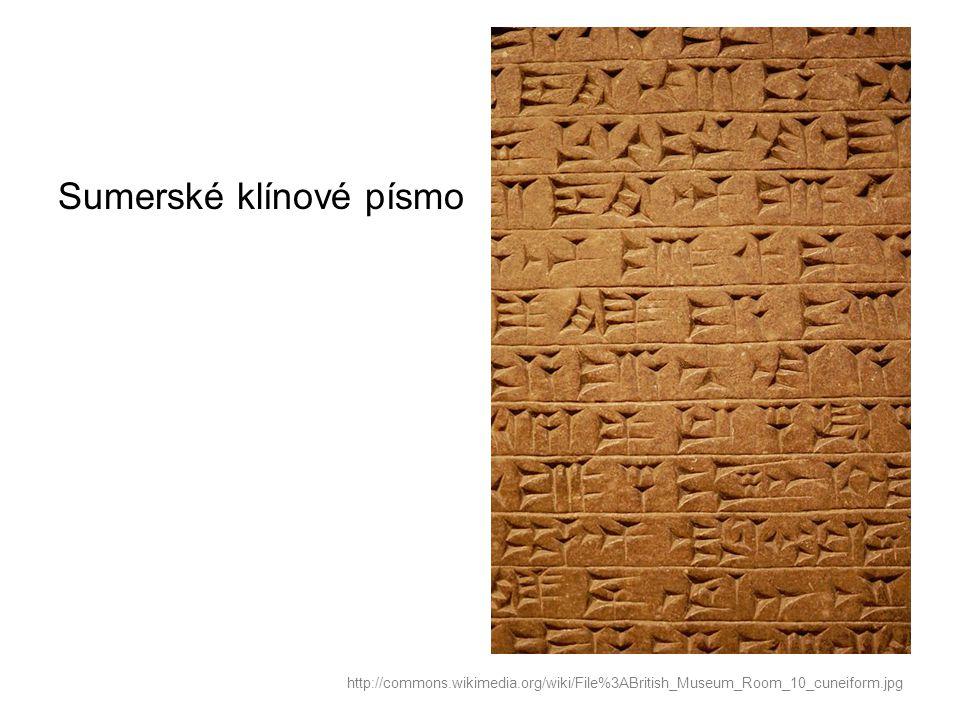 Sumerské klínové písmo http://commons.wikimedia.org/wiki/File%3ABritish_Museum_Room_10_cuneiform.jpg