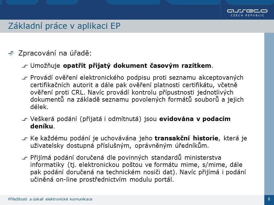 Příležitosti a úskalí elektronické komunikace 8 Základní práce v aplikaci EP Zpracování na úřadě: Umožňuje opatřit přijatý dokument časovým razítkem.