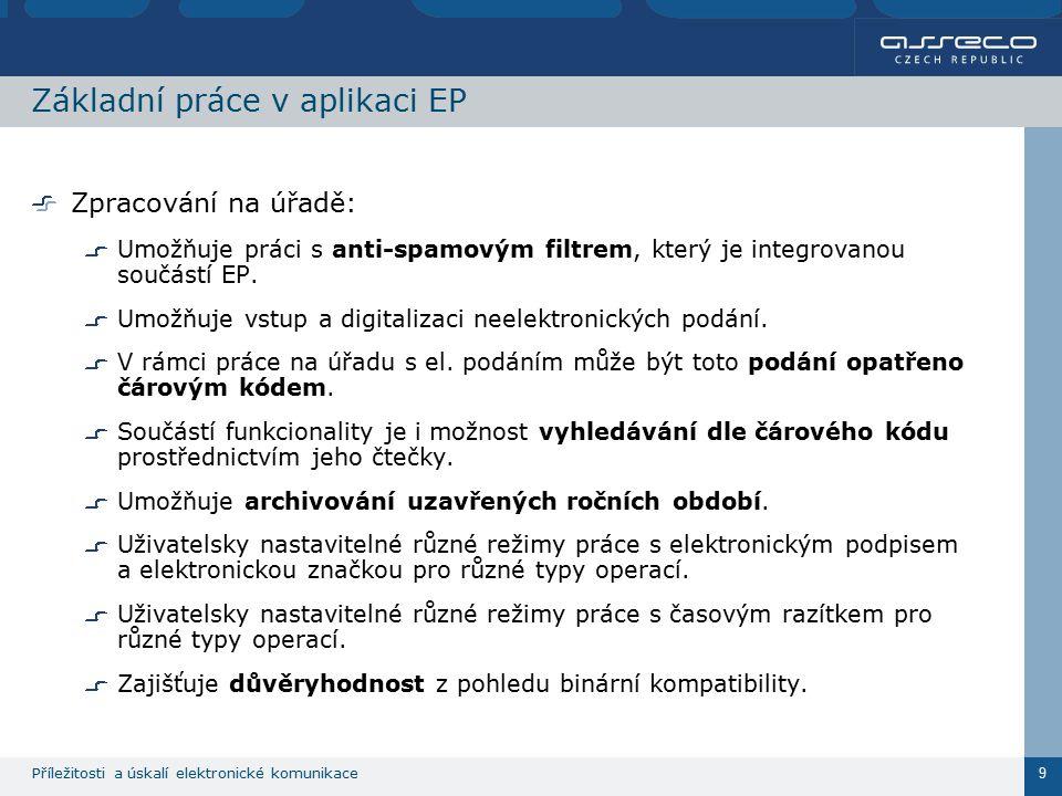 Příležitosti a úskalí elektronické komunikace 9 Základní práce v aplikaci EP Zpracování na úřadě: Umožňuje práci s anti-spamovým filtrem, který je int