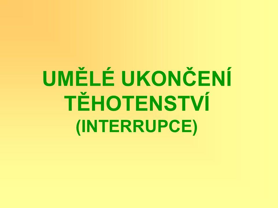 UMĚLÉ UKONČENÍ TĚHOTENSTVÍ (INTERRUPCE)
