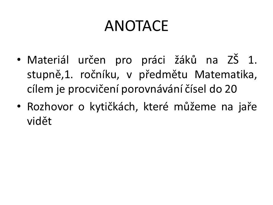 ANOTACE Materiál určen pro práci žáků na ZŠ 1. stupně,1.
