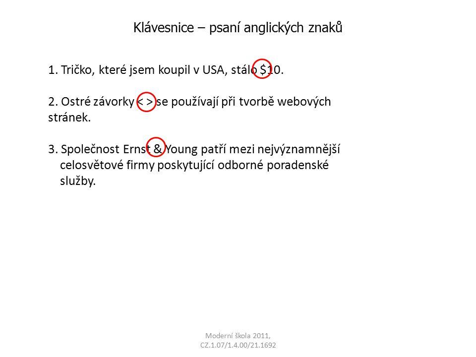 Moderní škola 2011, CZ.1.07/1.4.00/21.1692 Klávesnice – psaní anglických znaků 1.