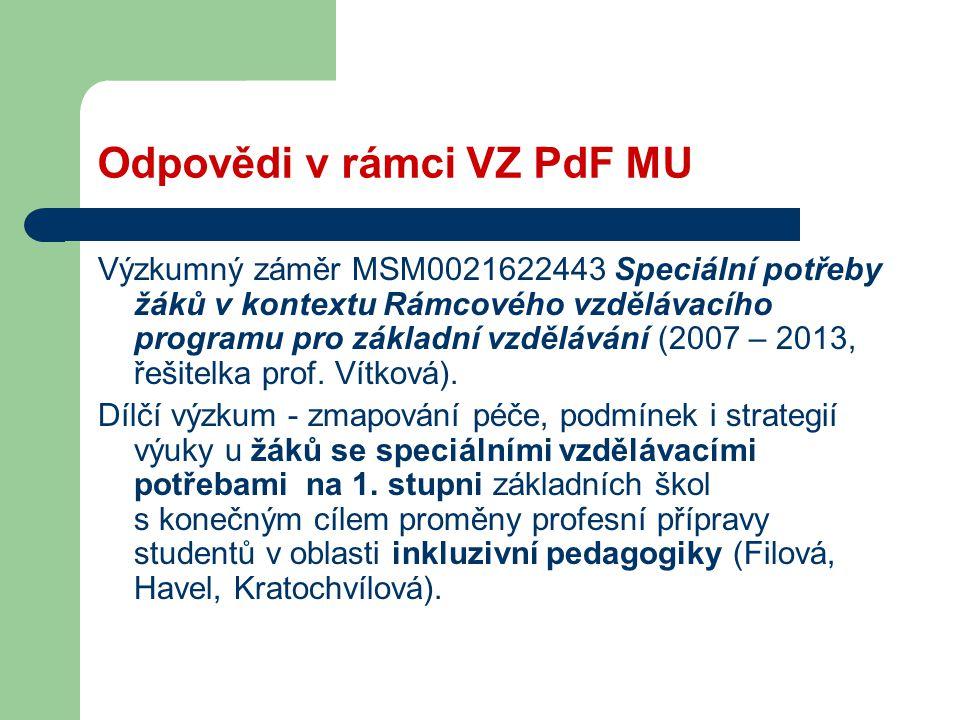 Odpovědi v rámci VZ PdF MU Výzkumný záměr MSM0021622443 Speciální potřeby žáků v kontextu Rámcového vzdělávacího programu pro základní vzdělávání (200